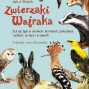 W Polsce mieszka 21 tys. bobrów, a puchacz może żyć nawet 20 lat.