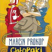 """Chłopaki chojraki"" – Marcin Prokop"